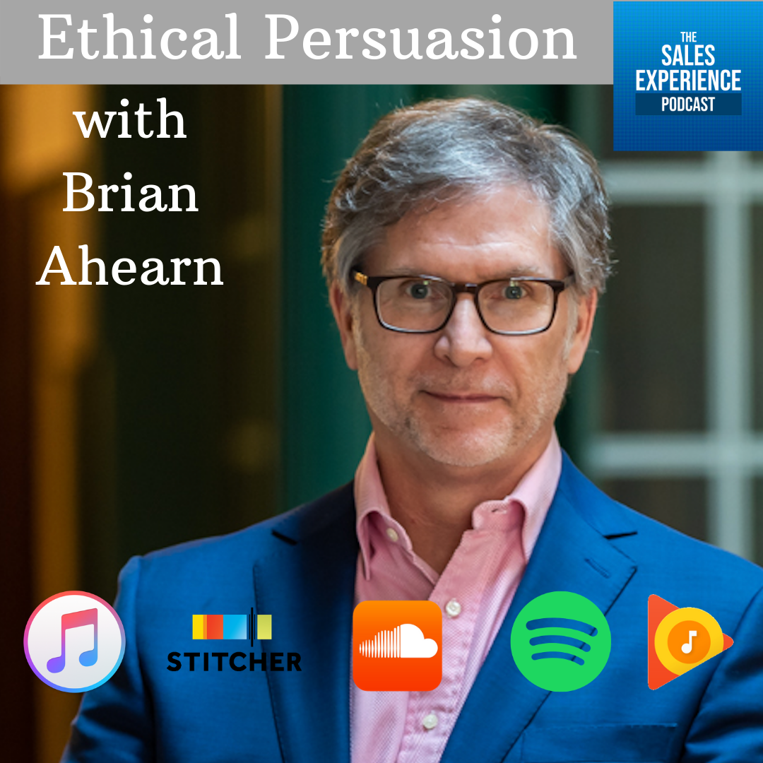 Guest Episode: Ethical Persuasion with Brian Ahearn