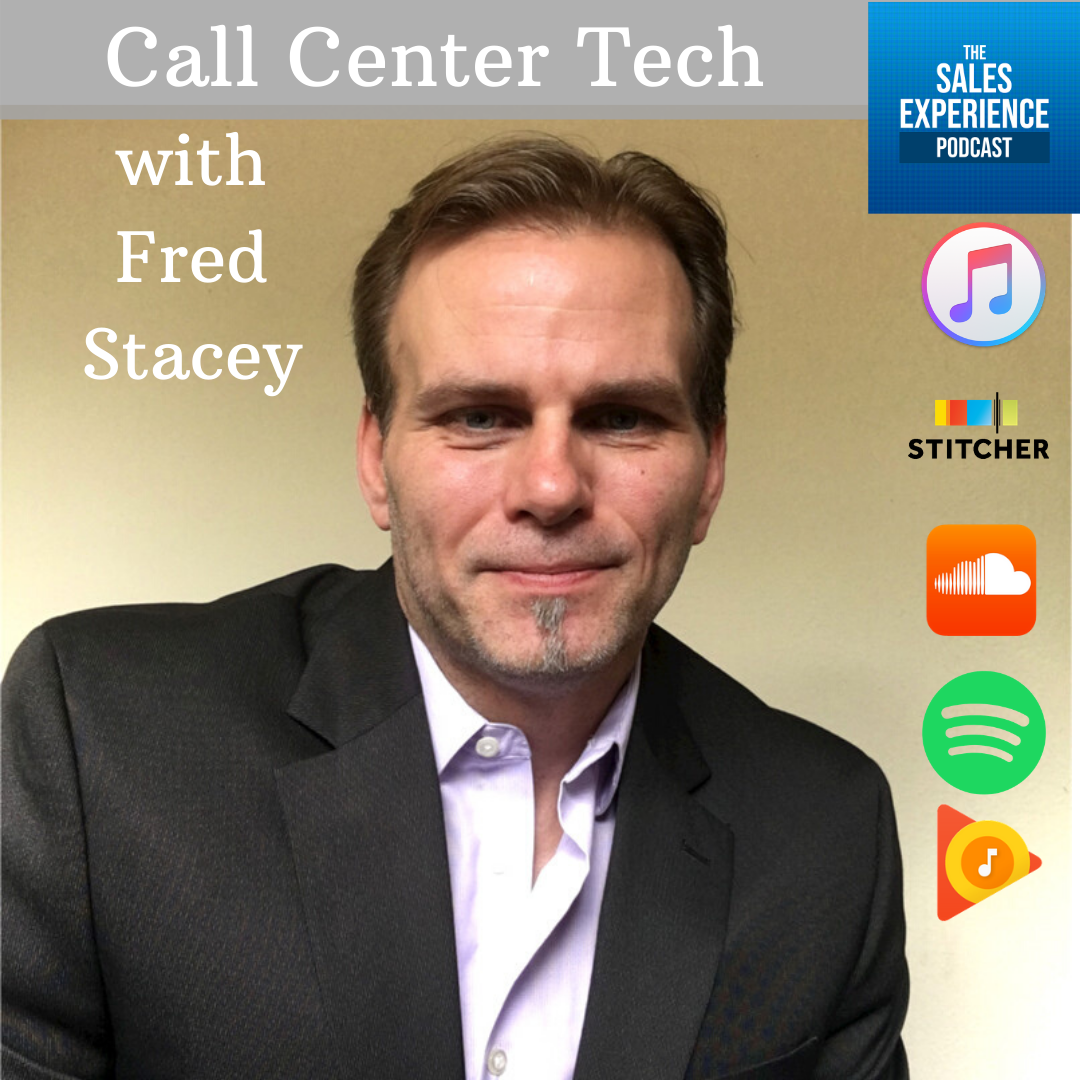 [E138] Call Center Tech with Fred Stacey – Part 1 of 3