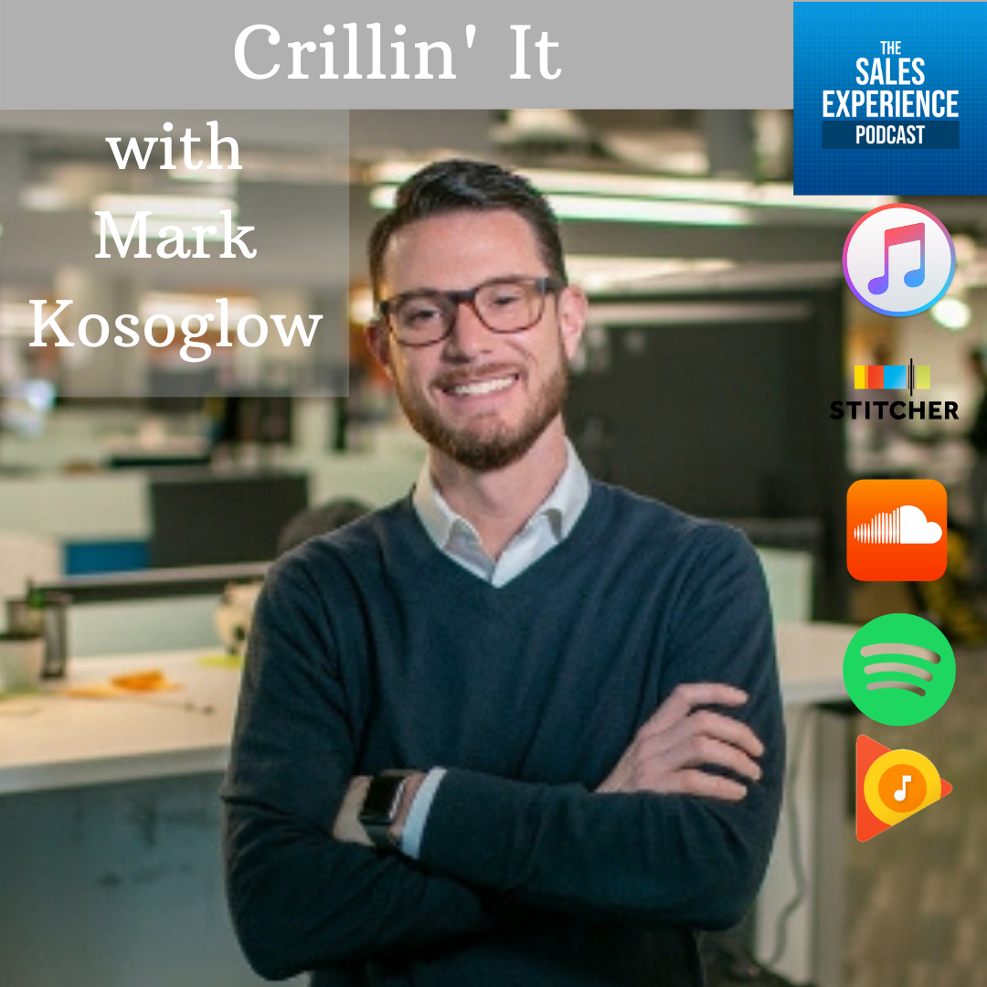 [E134] Crillin' It with Mark Kosoglow – Part 1 of 4