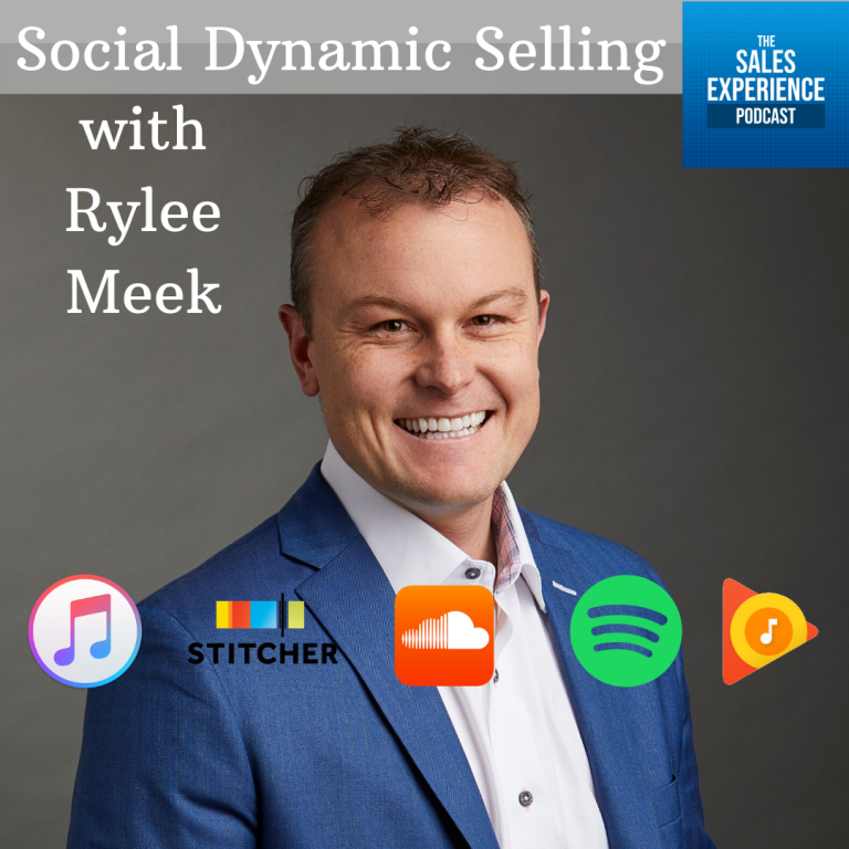 [E115] Social Dynamic Selling with Rylee Meek – Part 3 of 3