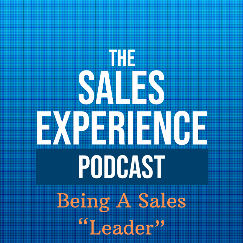 """[E151] Being A Sales """"Leader"""""""