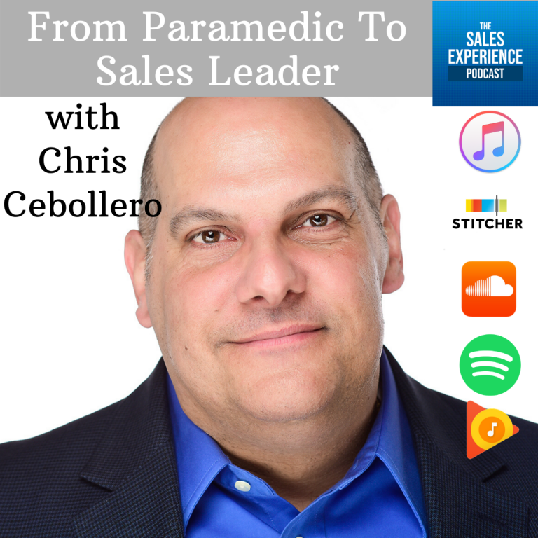 [E189] From Paramedic to Sales Leader with Chris Cebollero – Part 2 of 4