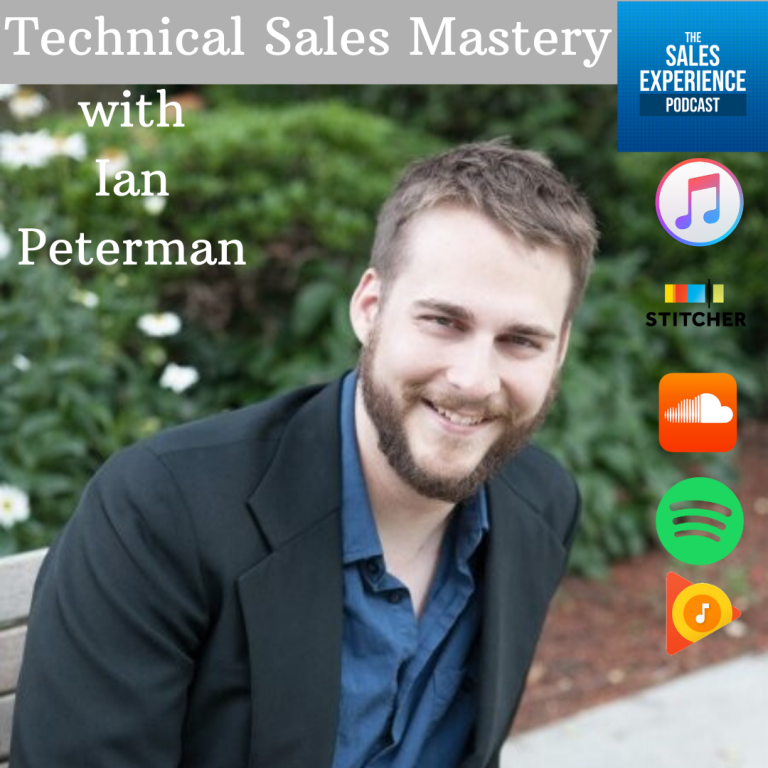 [E199] Technical Sales Mastery with Ian Peterman – Part 4 of 4