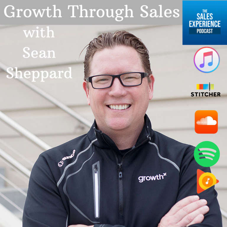 [E195] Growth Through Sales with Sean Sheppard – Part 4 of 4