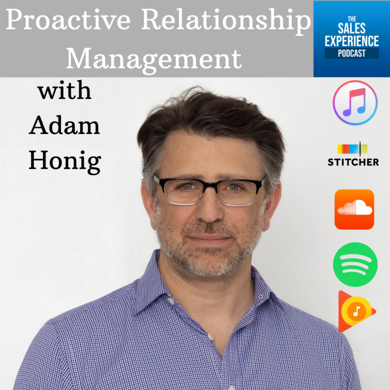 [E215] Proactive Relationship Management with Adam Honig – Part 4 of 4