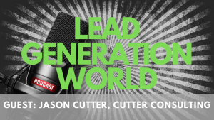 Lead Generation World Podcast Ep 36: Jason Cutter
