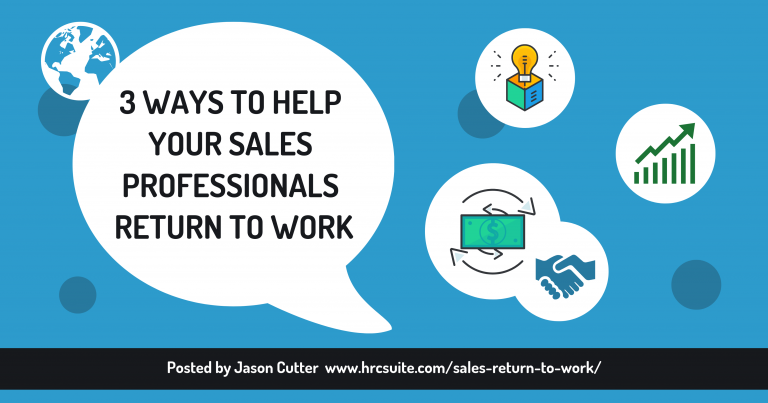 HOW TO HELP YOUR SALES PROFESSIONALS RETURN TO WORK