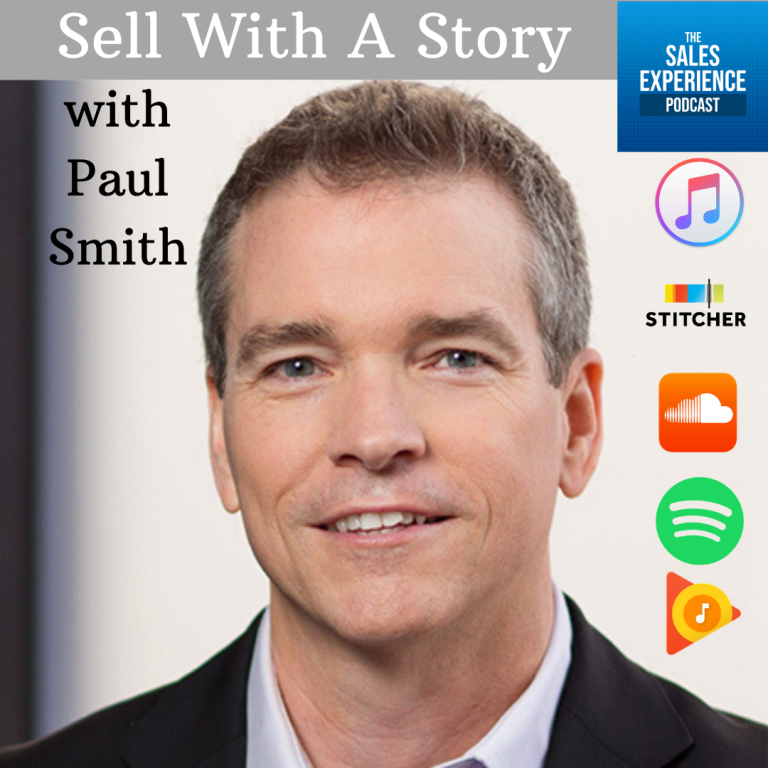 [E234] Sell With A Story, with Paul Smith (Part 3)