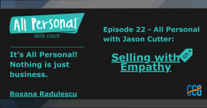 Episode 22 – All Personal with Jason Cutter: Selling with Empathy
