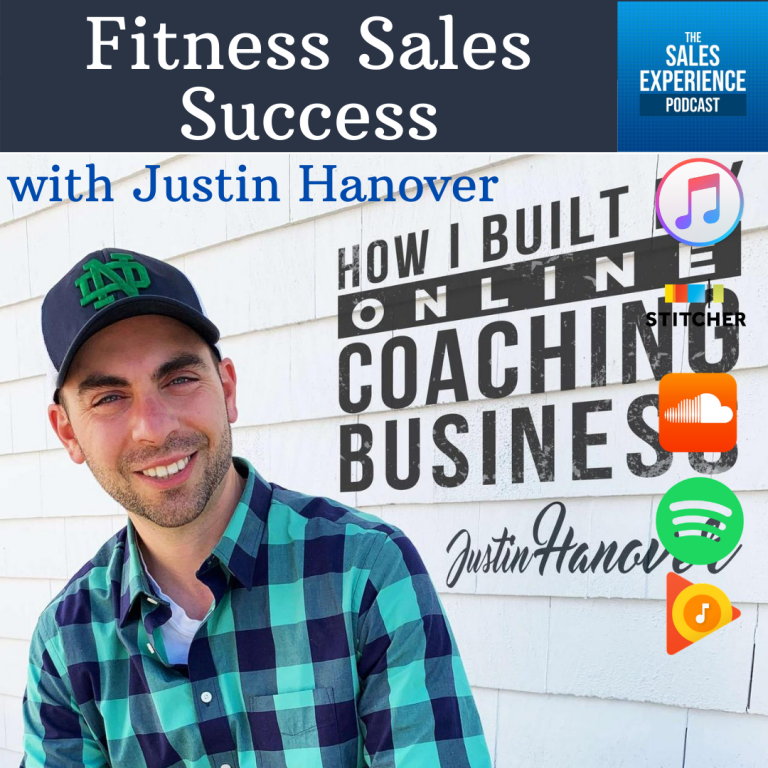 [E259] Fitness Sales Success, with Justin Hanover (Part 4)