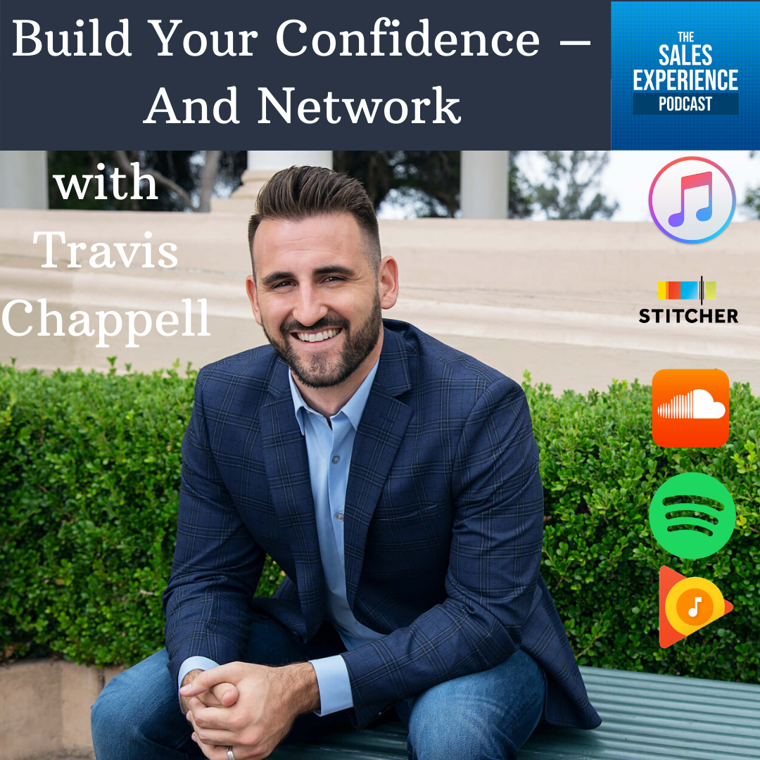 [E242] Build Your Confidence – And Network – with Travis Chappell (Part 2)