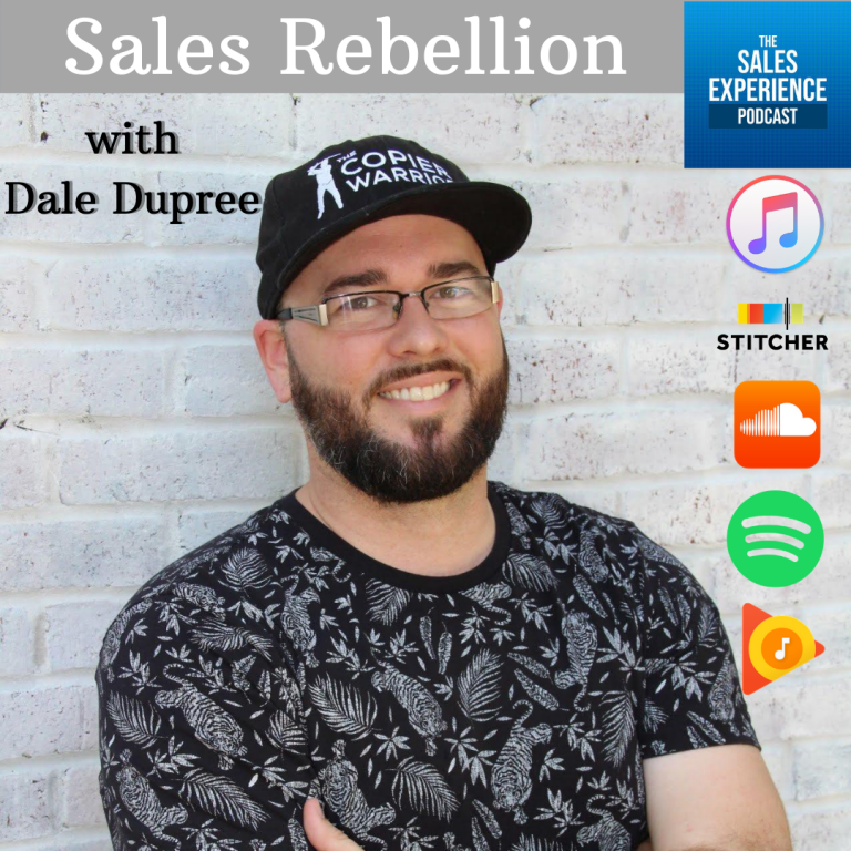[E268] Sales Rebellion, with Dale Dupree (Part 3)