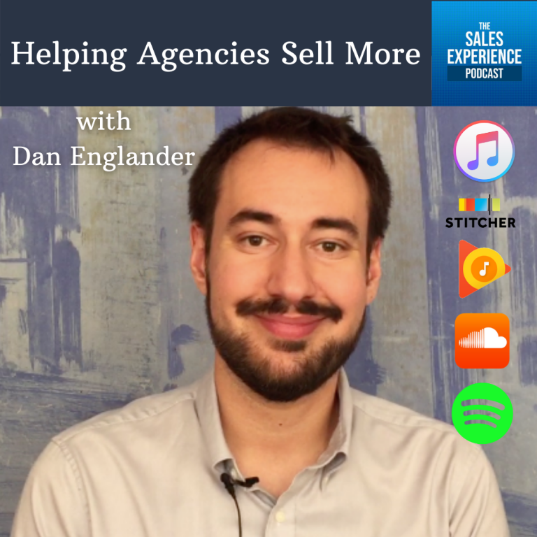 [E279] Helping Agencies Sell More, with Dan Englander (Part 4)