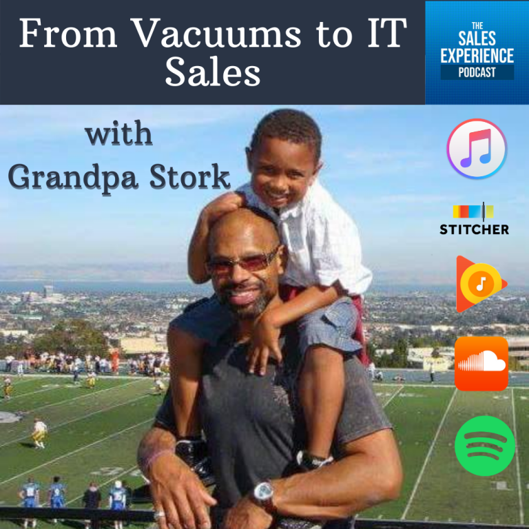 [E270] From Vacuums to IT sales, with Grandpa Stork (Part 2)