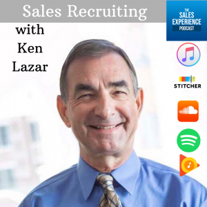 Sales Recruiting Ken Lazar TSEP Sales Experience Podcast