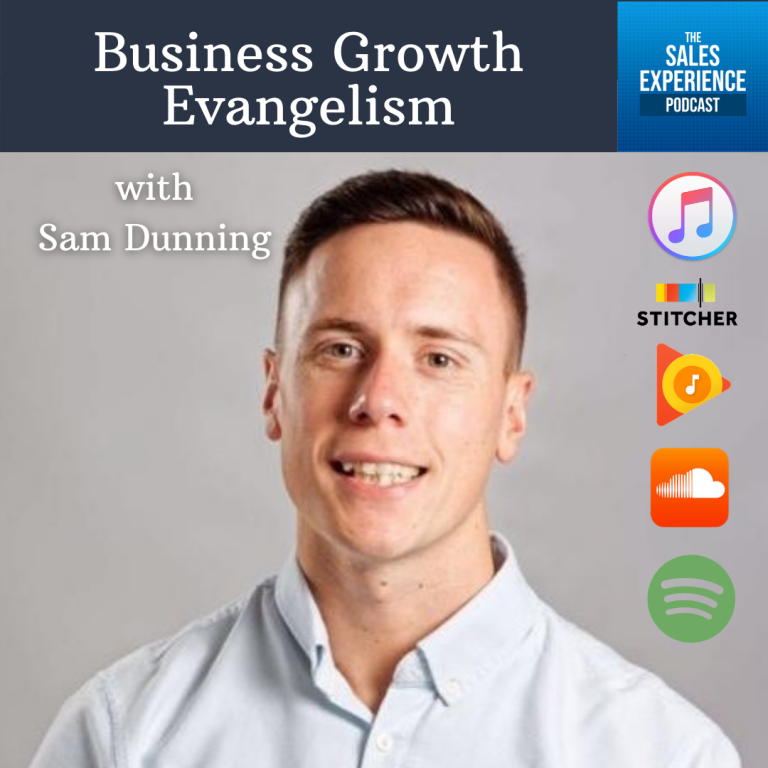 [E289] Business Growth Evangelism, with Sam Dunning (Part 4)
