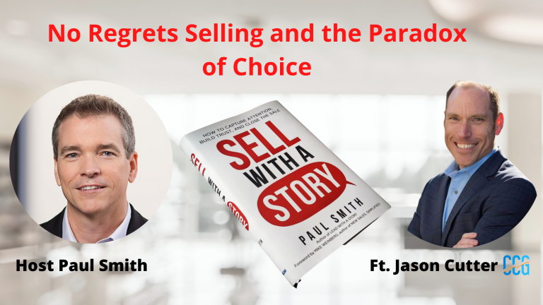 No Regrets Selling and the Paradox of Choice Paul Smith Jason Cutter
