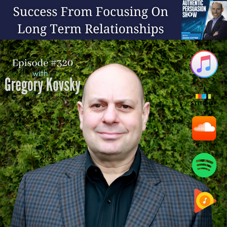 [325] Success From Focusing On Long Term Relationships, with Gregory Kovsky