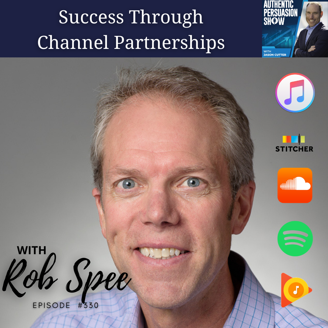 [330] Success Through Channel Partnerships, with Rob Spee