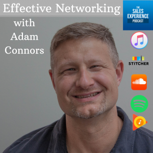 Effective Networking Adam Connors The sales experience podcast