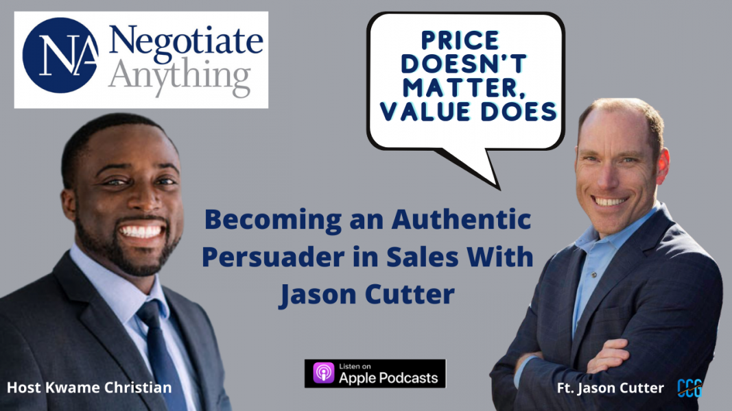 Negotiate anything podcast with Jason cutter Authentic Persuasion CCG