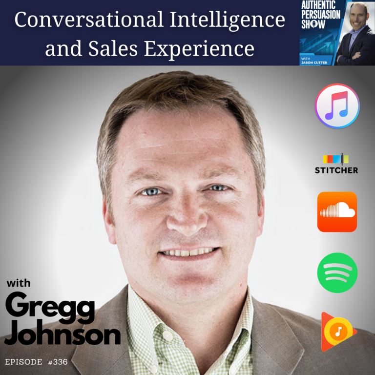 [336] Conversational Intelligence and Sales Experience, with Gregg Johnson