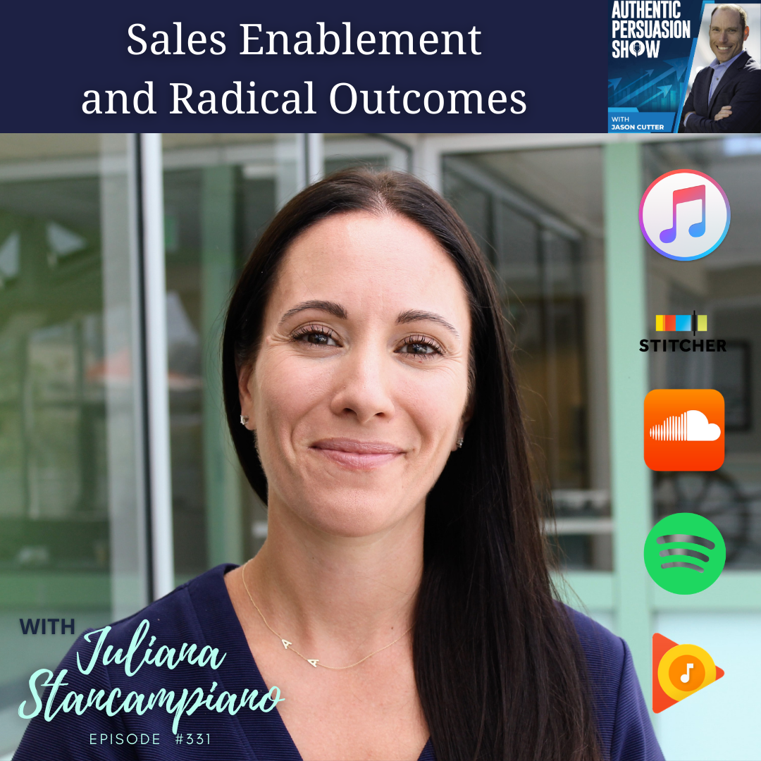 [331] Sales Enablement and Radical Outcomes, with Juliana Stancampiano