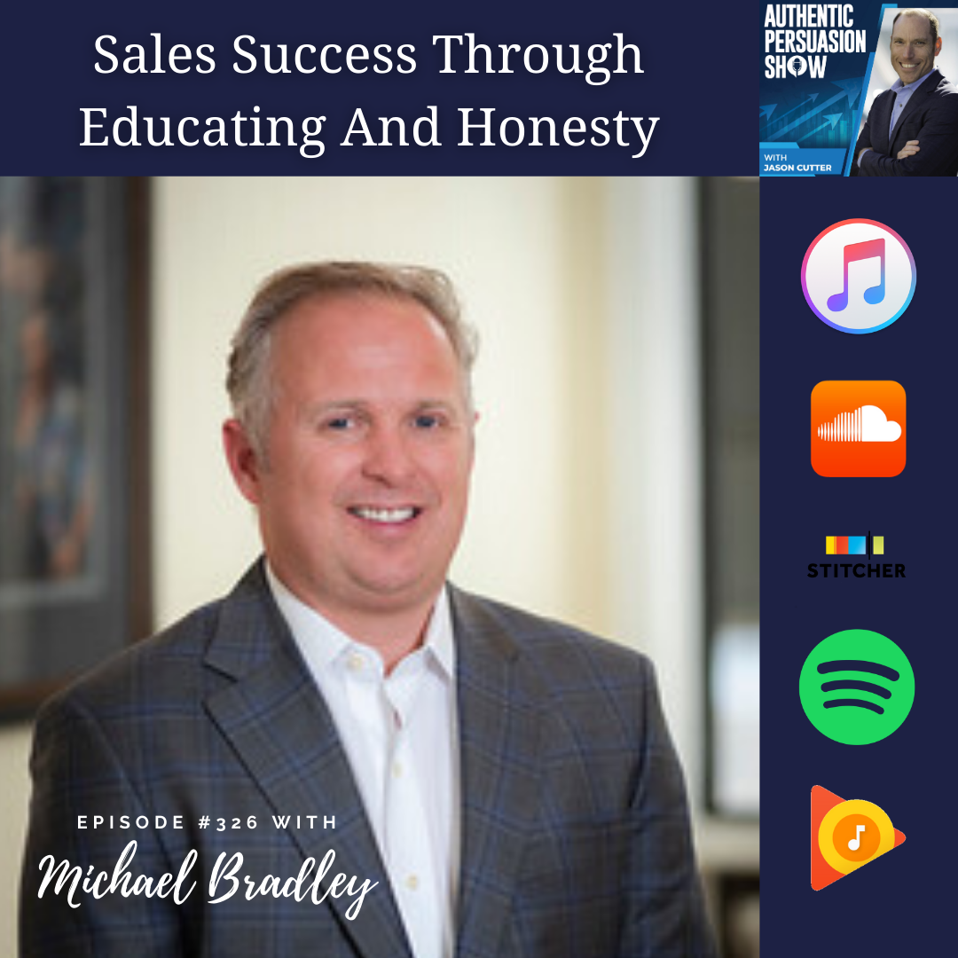 [326] Sales Success Through Educating And Honesty, with Michael Bradley