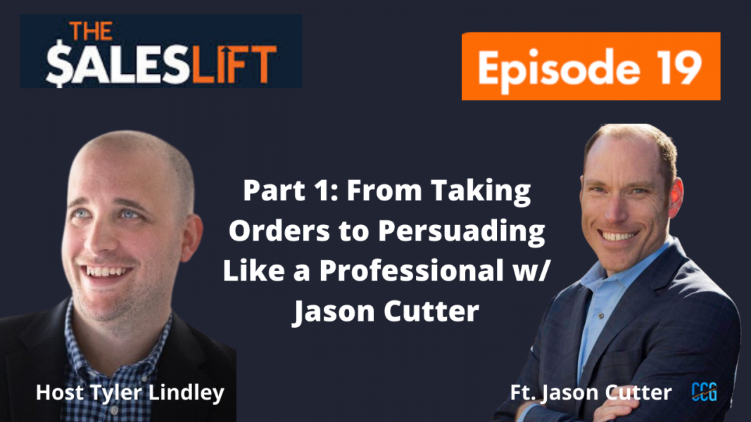 The Sales Lift (P1) Cutter Consulting Group Jason Cutter Episode 19