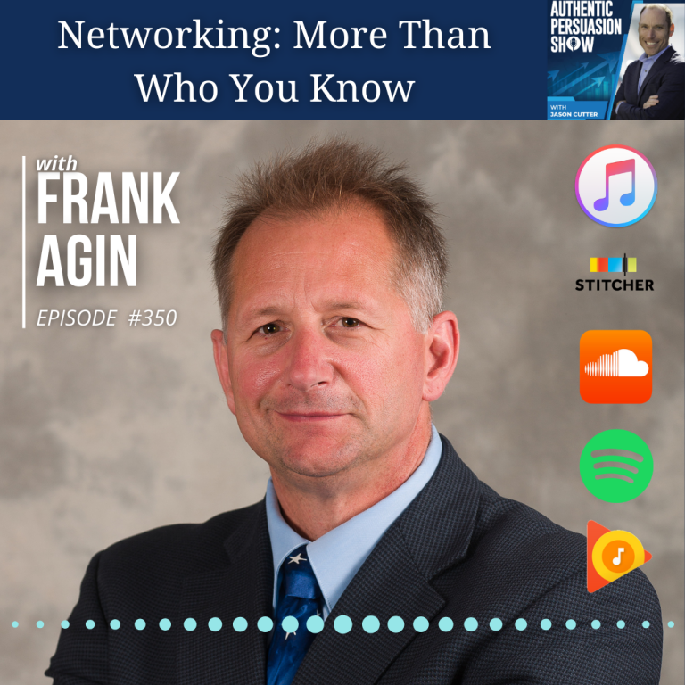 [350] Networking: More Than Who You Know, with Frank Agin