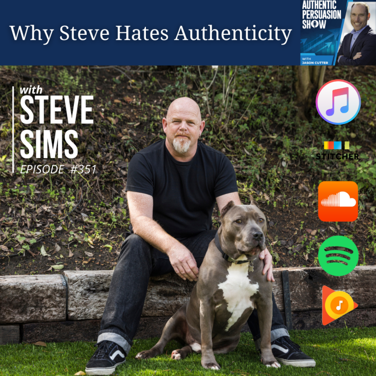[351] Why Steve Hates Authenticity, with Steve Sims