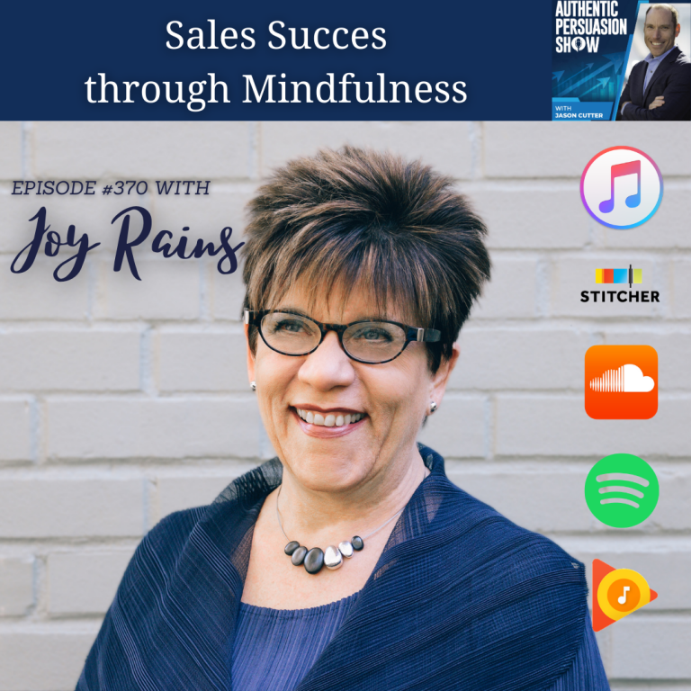 [370] Sales Succes through Mindfulness, with Joy Rains