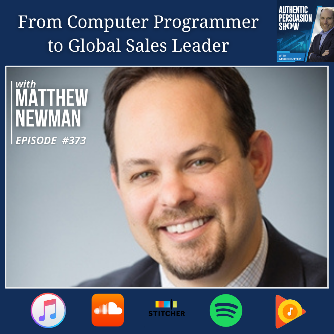 [373] From Computer Programmer to Global Sales Leader, with Matthew Newman