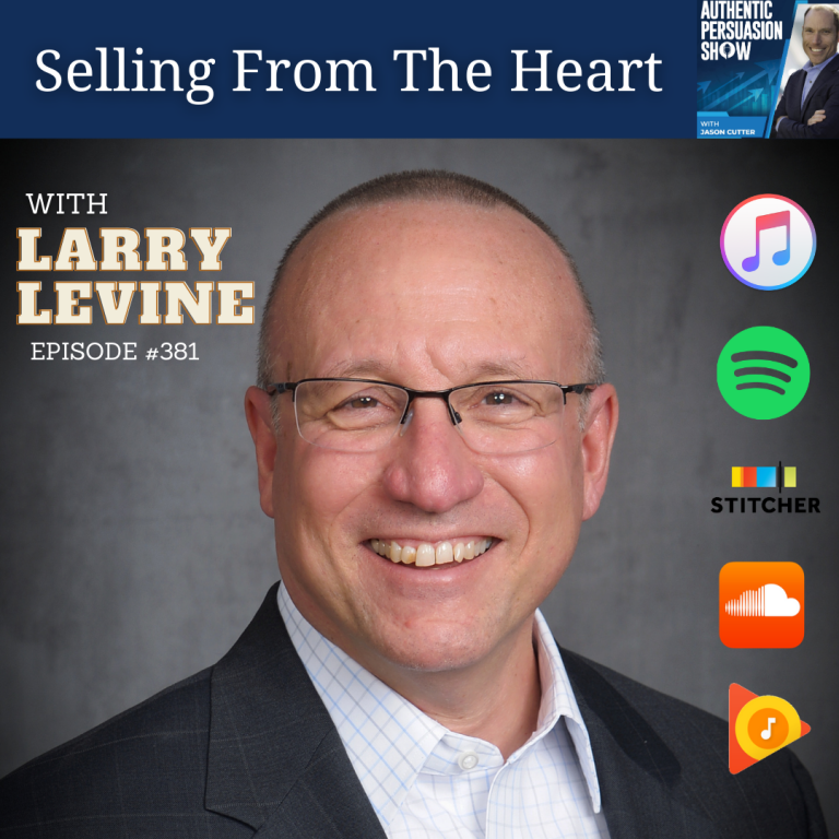[381] Selling From The Heart, with Larry Levine