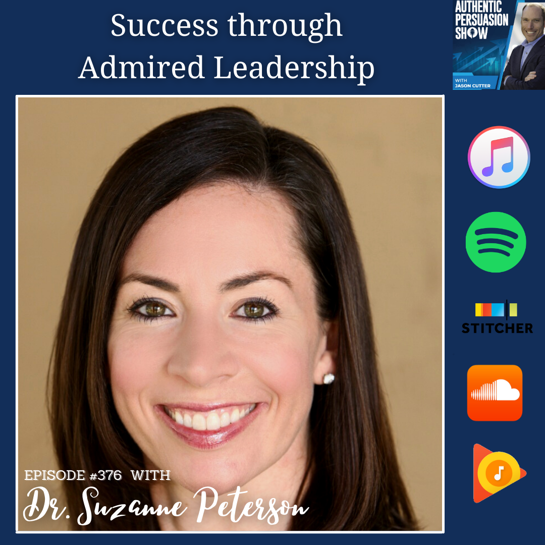 [376] Success through Admired Leadership, with Dr. Suzanne Peterson