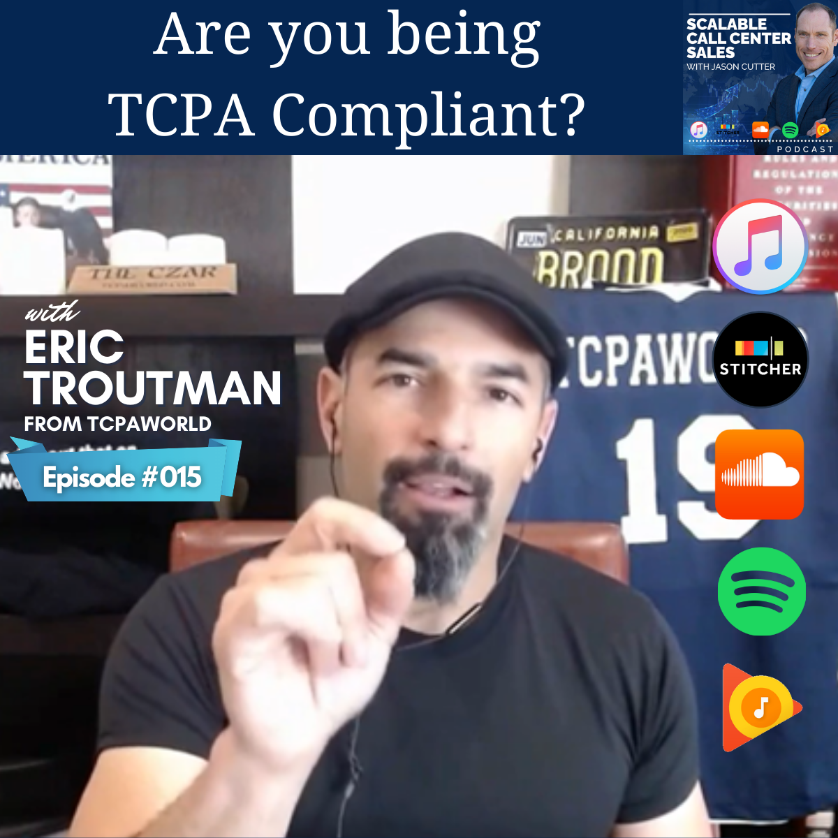 You are currently viewing [015] Are You Being TCPA Compliant? with Eric Troutman – the CZAR of TCPAWorld