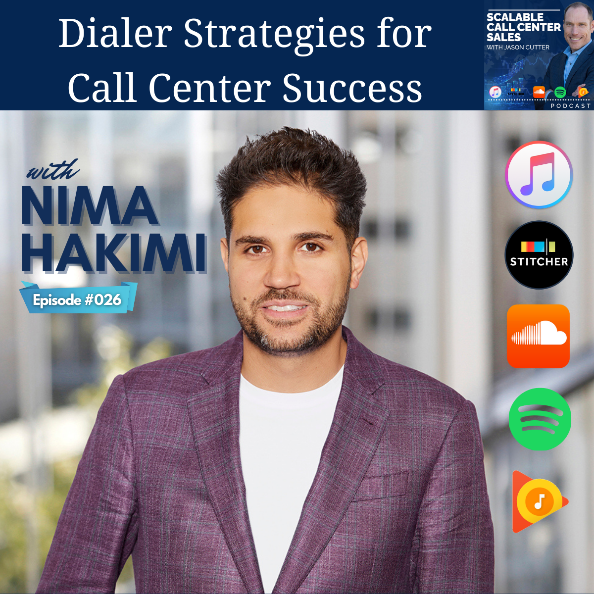 You are currently viewing [026] Dialer Strategies for Call Center Success, with Nima Hakimi from Convoso